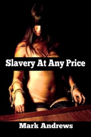 Slavery At Any Price ebook by Mark Andrews