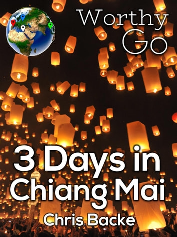 3 Days in Chiang Mai ebook by Chris Backe