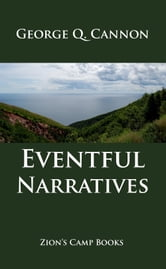 Eventful Narratives - The Faith-Promoting Series Book 13 ebook by George Q. Cannon