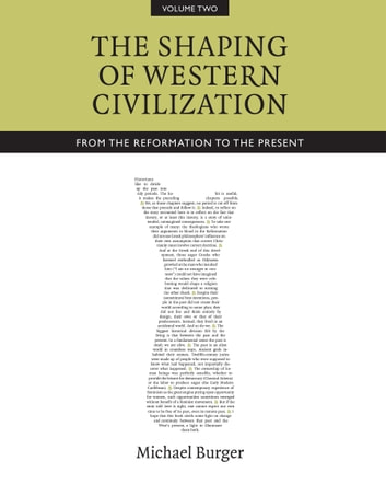 The Shaping of Western Civilization, Volume II - From the Reformation to the Present ebook by Michael Burger