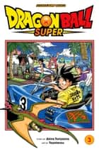 Dragon Ball Super, Vol. 3 - Zero Mortal Project! eBook by Akira Toriyama