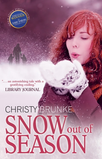 Snow Out of Season eBook by Christy Brunke