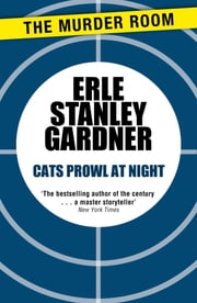 Cats Prowl at Night ebook by Erle Stanley Gardner
