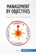 Management by Objectives for Your Organisation - Get the best out of your employees ebook by 50MINUTES.COM