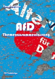 AfD - Alternative für Deutschland ebook by Thom Delißen, Thom Delißen, Peaceway/wiki
