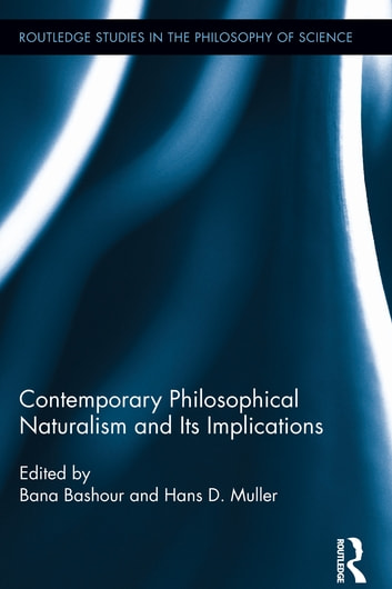 Contemporary Philosophical Naturalism and Its Implications ebook by
