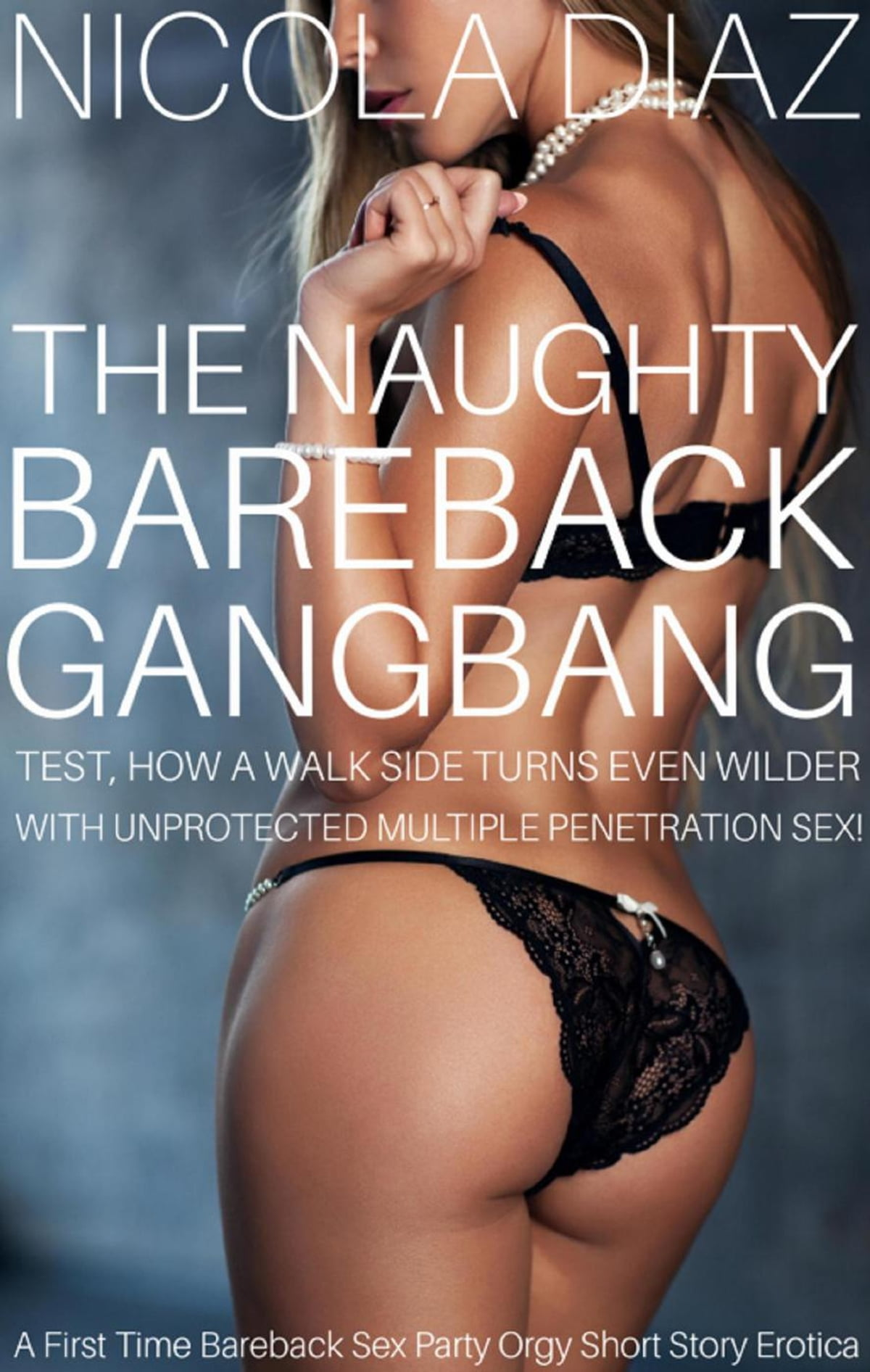 Gangbang Net the naughty bareback gangbang initiation test, how a walk on the wild side  turns even wilder with unprotected multiple penetration sex! - a first time