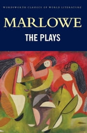 The Plays ebook by Christopher Marlowe,Emma Smith,Tom Griffith