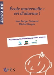Ecole maternelle : cri d'alarme ! - 1001 bb n°105 ebook by Joss BERGER TANCEREL,Michel BERGES