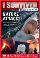 Nature Attacks! (I Survived True Stories #2) ebook by Lauren Tarshis