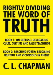 Rightly Dividing the Word of Truth ebook by C. L. Chapman