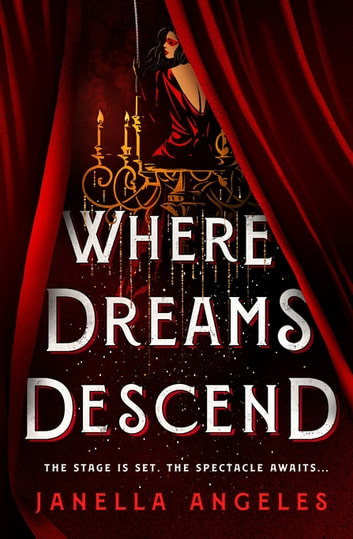 Where Dreams Descend - A Novel ebook by Janella Angeles