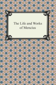 The Life and Works of Mencius ebook by Mencius