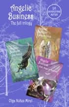 Angelic Business. The Full Trilogy. A paranormal YA series. ebook by Olga Núñez Miret