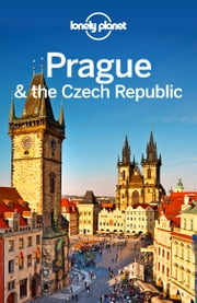 Lonely Planet Prague & the Czech Republic ebook by Lonely Planet,Neil Wilson,Mark Baker