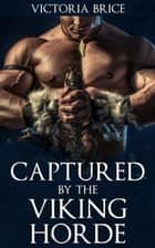 Captured by the Viking Horde ebook by Victoria Brice