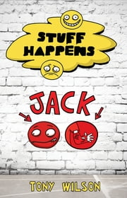 Jack - Stuff Happens ebook by Tony Wilson
