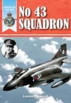 Heroes of the RAF: No.43 Squadron ebook by Leonard James