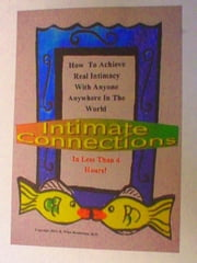 Intimate Connections - How To Achieve Real Intimacy With Anyone Anywhere In The World In Less Than 4 Hours ebook by R. Winn Henderson, M.D.