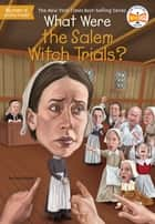 What Were the Salem Witch Trials? ebook by Joan Holub, Dede Putra, Who HQ