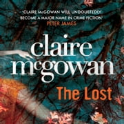 The Lost (Paula Maguire 1) - A gripping Irish crime thriller with explosive twists audiobook by Claire McGowan