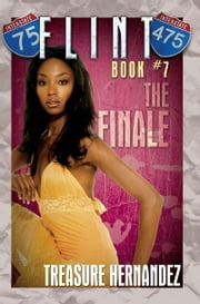 Flint Book 7: The Finale ebook by Treasure Hernandez