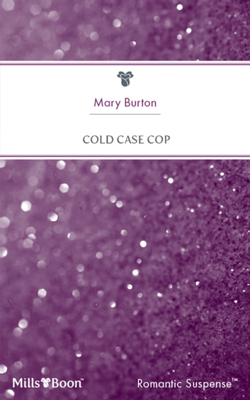 Cold Case Cop ebook by Mary Burton