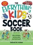 The Everything Kids' Soccer Book ebook by Deborah W Crisfield