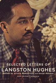Selected Letters of Langston Hughes - Edited by Arnold Rampersad and David Roessel ebook by Langston Hughes,Arnold Rampersad,David Roessel,Christa Fratantoro