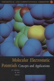 Molecular Electrostatic Potentials - Concepts and Applications ebook by J.S. Murray,K. Sen