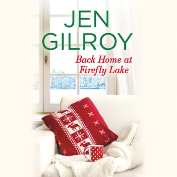 Back Home at Firefly Lake audiobook by Jen Gilroy