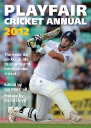 Playfair Cricket Annual 2012 ebook by Ian Marshall