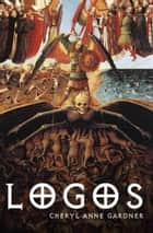 Logos ebook by Cheryl Anne Gardner
