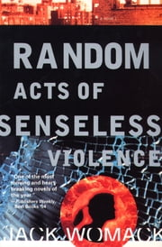 Random Acts of Senseless Violence ebook by Jack Womack