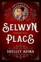 Selwyn Place - A short steampunk adventure ebook by