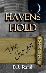 Havens Hold: The Chosen ebook by D. J. Rand