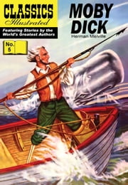 Moby Dick - Classics Illustrated #5 ebook by Herman Melville,William B. Jones, Jr.
