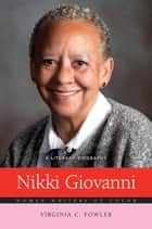 Nikki Giovanni: A Literary Biography ebook by Virginia C. Fowler