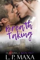 Breath Taking ebook by L.P. Maxa