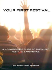 Your First Festival ebook by Andrew Lee