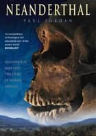 Neanderthal ebook by Paul Jordan