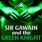 Sir Gawain and the Green Knight audiobook by Anonymous