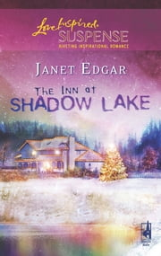 The Inn At Shadow Lake (Mills & Boon Love Inspired) ebook by Janet Edgar