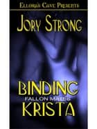 Binding Krista (Book 1 in Fallon Mates series) ebook by Jory Strong