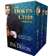 Dukes' Club Box Set: The First Three Scandalous Novels - Duke's Club ebook by Eva Devon