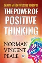 The Power of Positive Thinking ebook by Norman Vincent Peale