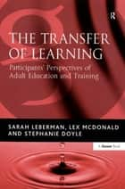 The Transfer of Learning ebook by Sarah Leberman,Lex McDonald