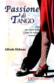 Passione di Tango ebook by Kobo.Web.Store.Products.Fields.ContributorFieldViewModel