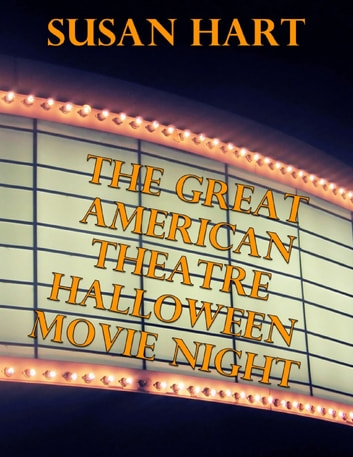 The Great American Theatre Halloween Movie Night ebook by Susan Hart