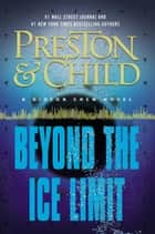 Beyond the Ice Limit - A Gideon Crew Novel ebook by Douglas Preston, Lincoln Child